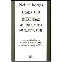 A teoria da imprevisão no direito civil e no processo civil - 1 ed./2002