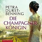 Die Champagnerkönigin | Petra Durst-Benning