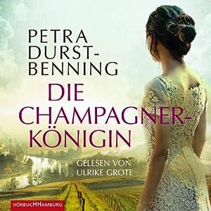 Die Champagnerkönigin Hörbuch