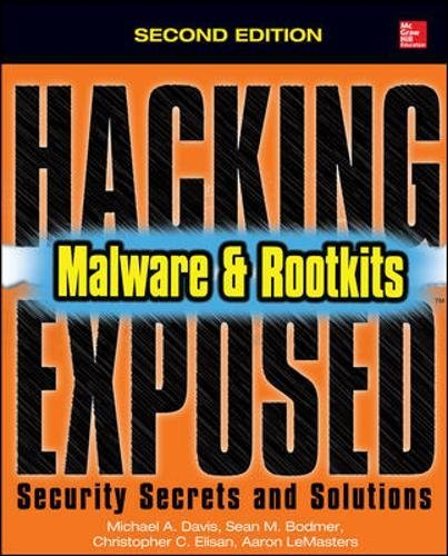 Hacking Exposed Malware   Rootkits  Security Secrets And Solutions  Second Edition