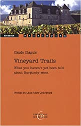 Vineyard Trails : What you haven't yet been told about Burgundy wine