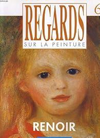 Regards sur la peinture, n°6 : Renoir par Revue Regards sur la Peinture