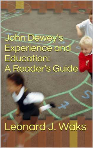 John Dewey's Experience and Education: A Reader's Guide (English Edition)