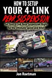 How to Setup Your 4-Link Rear Suspension: Set Your 4-Link Rear Suspenstion Right for Ultimate Speed and Bite! (Racers Edge Books) (Volume 10)