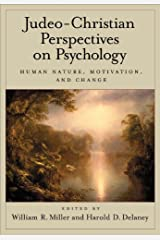 Judeo-Christian Perspectives on Psychology: Human Nature, Motivation, and Change Kindle Edition