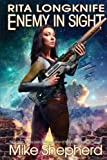 Rita Longknife: Enemy in Sight: Book Two of the Iteeche Wars (Volume 2)