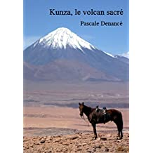 Kunza, le volcan sacré (French Edition)