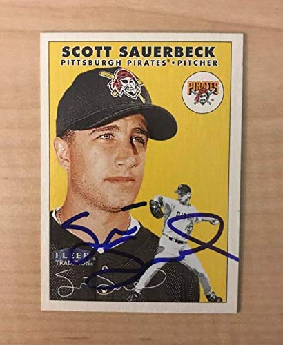 SCOTT SAUERBECK PITTSBURGH PIRATES SIGNED 2000 FLEER TRADITION CARD #383 W/COA