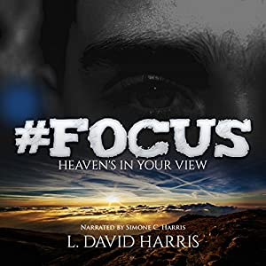 #Focus: Heaven's in Your View Audiobook