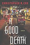 A Good Death, Christopher R. Cox, 1250012317