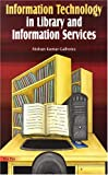 Information Technology in Library and Information Services, Galhotra, Mohan Kumar, 8170005191