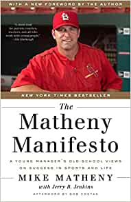 The Matheny Manifesto A Young Manager S Old School Views On Success In Sports And Life Matheny Mike Jenkins Jerry B Costas Bob 9780553446722 Amazon Com Books