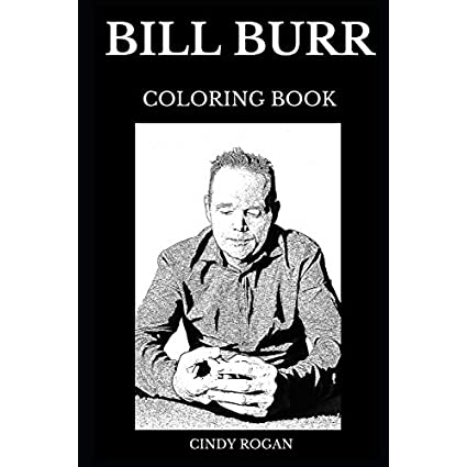 Bill Burr Coloring Book: Famous Stand-up Comedian and Voice Actor, Legendary Musician and Cultural Star Inspired Adult Coloring Book (Bill Burr Books) | NEW COMEDY TRAILERS | ComedyTrailers.com