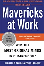 Mavericks at Work: Why the Most Original Minds in Business Win