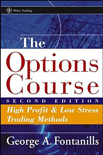 The Options Course Second Edition: High Profit & Low Stress Trading Methods (Wiley Trading) by Wiley