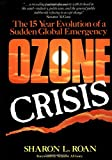 Ozone Crisis: The 15-Year Evolution of a Sudden Global Emergency (Wiley Science Editions)