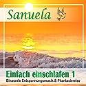Binaurale Entspannungsmusik und Phantasiereise (Sanuela - Einfach einschlafen 1) Hörbuch von Nils Klippstein Gesprochen von: Nils Klippstein