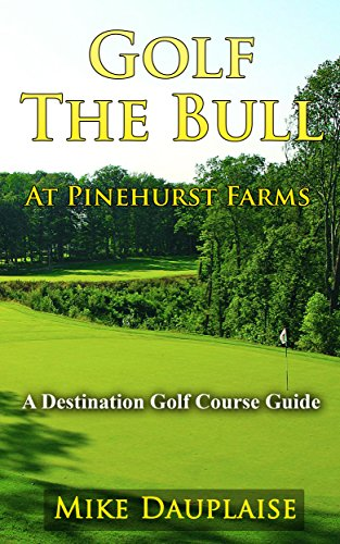 Golf The Bull at Pinehurst Farms (Golf in Eastern Wisconsin Book 5)