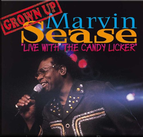Live with the Candy Licker by Marvin Sease