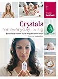Crystals for Everyday Living (Healing Handbooks)