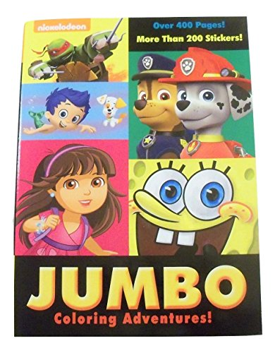 Nickelodeon Jumbo Coloring Adventures Coloring & Activity Book ~ Over 400 Pages Plus Over 200 Stickers (TMNT, Paw Patrol, Dora, Spongebob, Bubble Guppies; 2015)