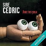 Avec tes yeux | Sire Cédric