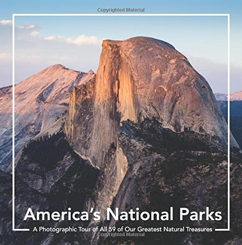 America's National Parks: A Photographic Tour of all 59 of Our Greatest Natural Treasures: A National Parks Book: America's National Parks Coffee ... Book Tour of All 59 U.S National Parks