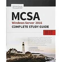 MCSA Windows Server 2016 Complete Study Guide: Exam 70-740, Exam 70-741,  Exam 70-742 and Composite Upgrade Exam 70-743