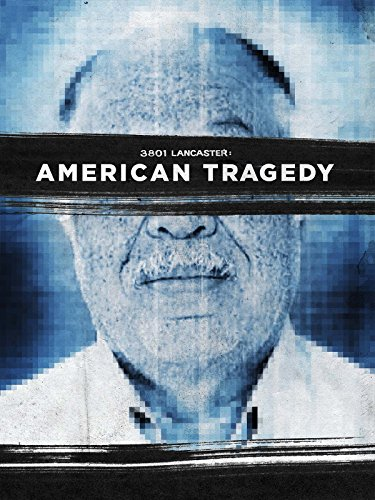 3801 Lancaster: American Tragedy -