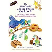 The Kids-Did-It! Cookie Bookie Cookbook: Fun & Easy Cookie Recipes Deliciously Illustrated by Kids!
