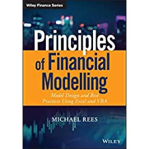 Principles of Financial Modelling: Model Design and Best Practices Using Excel and VBA