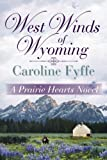 West Winds of Wyoming, Caroline Fyffe, 1477825207