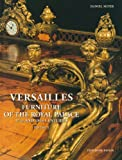 Versailles: Furniture of the Royal Palace, 17th and 18th Centuries (2 Volumes)