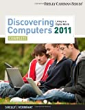 img - for Discovering Computers 2011: Complete (Available Titles Skills Assessment Manager (SAM) - Office 2007) book / textbook / text book