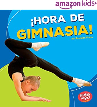 ¡Hora de gimnasia! (Gymnastics Time!) (Bumba Books ® en español — ¡Hora de deportes! (Sports Time!)) (Spanish Edition)