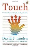 Touch: The Science of the Hand, Heart, and Mind