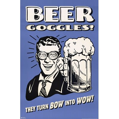 Beer Make Goggles ((24x36) Beer Goggles (They Turn Bow into Wow!) Art Poster Print)