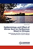 Epidemiology and Effect of Winter Rust on Parthenium Weed in Ethiopi, Erena Zelalem, 3838390695