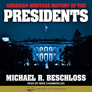 American Heritage History of the Presidents Audiobook