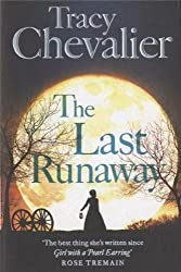 The Last Runaway by Chevalier, Tracy (2013) Paperback
