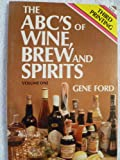 The ABC's of Wine, Brew and Spirits, Gene Ford and Donald W. Wessman, 0931754100