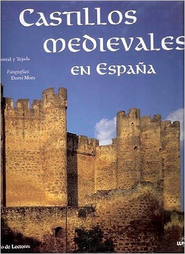 CASTILLOS MEDIEVALES EN ESPAÑA: Amazon.es: Monreal y Tejada, Luis ...