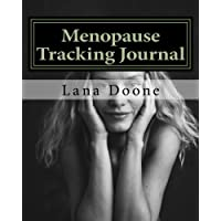 Menopause Tracking Journal: Take Back Control of Your Life!