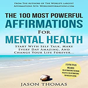 The 100 Most Powerful Affirmations for Mental Health Audiobook