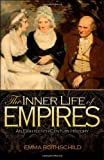 The Inner Life of Empires: An Eighteenth-Century History, Emma Rothschild, 0691148953