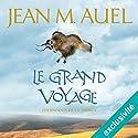 Le grand voyage (Les enfants de la Terre 4) | Livre audio Auteur(s) : Jean M. Auel Narrateur(s) : Delphine Saley