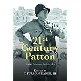 21st Century Patton: Strategic Insights for the Modern Era
