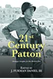 21st Century Patton: Strategic Insights for the Modern Era (21st Century Foundations)