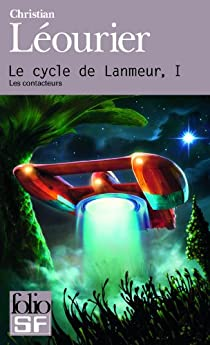 Le cycle de Lanmeur, Intégrale tome 1 : Les Contacteurs par Léourier