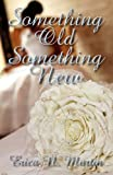 Something Old Something New, Erica N. Martin, 0984066004